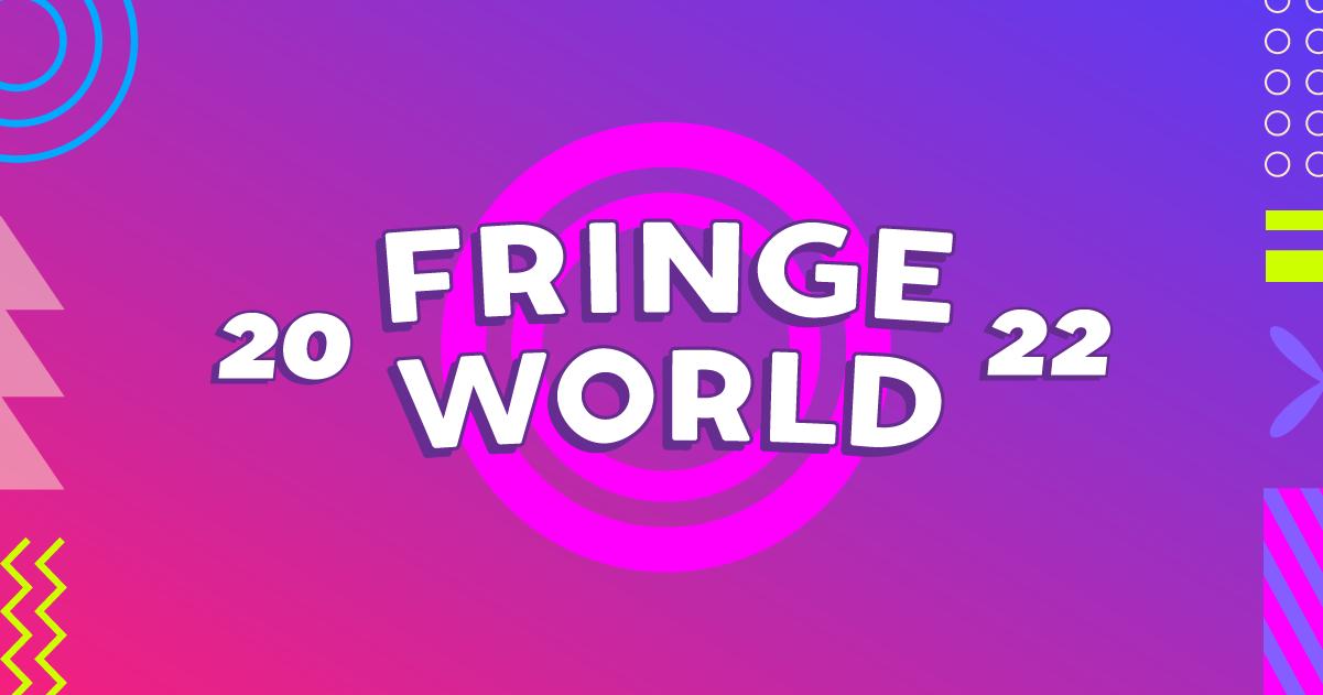 FRINGE WORLD Festival - 14 January - 13 February 2022